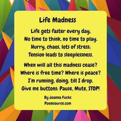 Brightly colored triangles background, Life Madness rhyming poem on yellow square in center.
