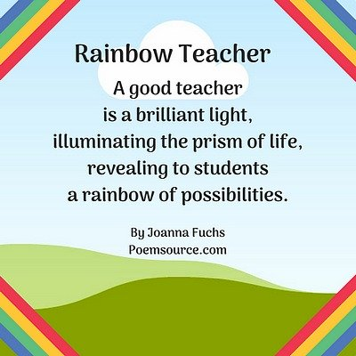 Light blue background with rainbow stripes and green hills with poem Rainbow Teacher.